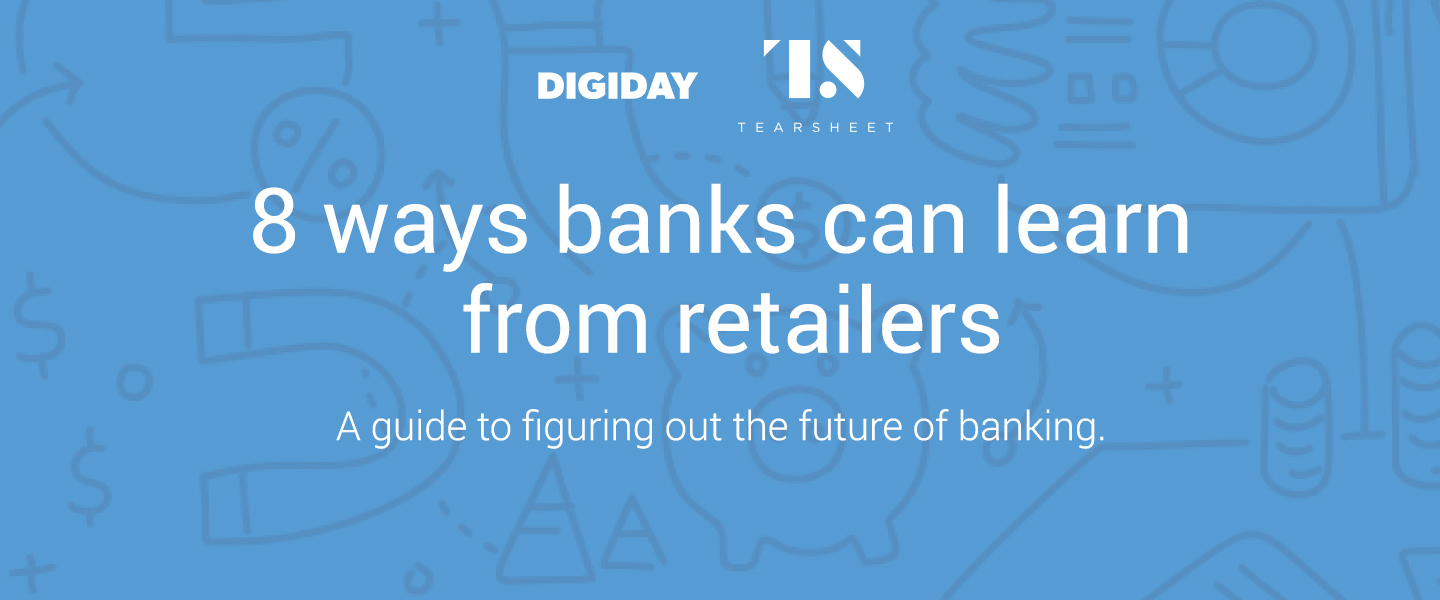 Download Tearsheet's 8 ways banks can learn from retailers